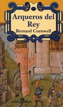 ARQUEROS DEL REY de Bernard Cornwell