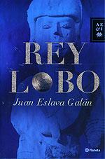REY LOBO Nueva Novela de Juan Eslava Galán